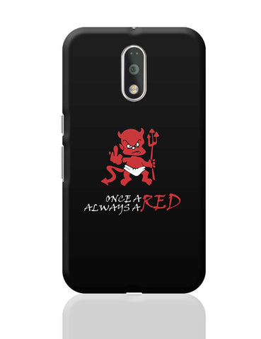 Once a Red Always a Red Moto G4 Plus Online India