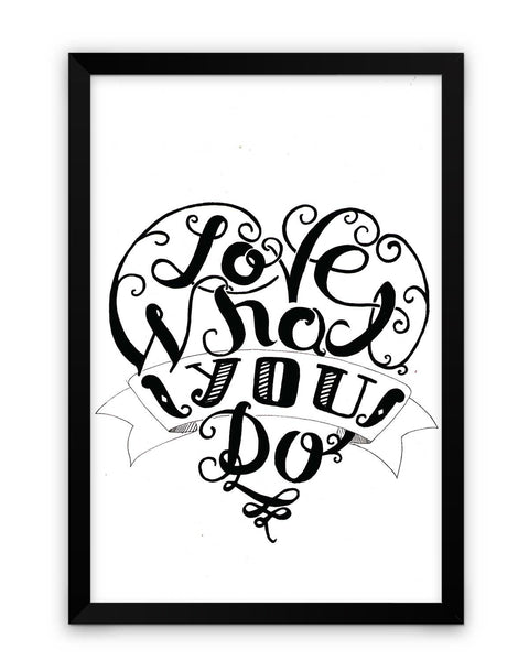 Framed Poster | Love What You Do Matte Laminated Framed Poster PosterGuy.in