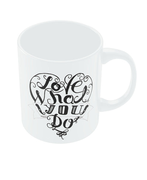 Love What You Do Coffee Mug Online India