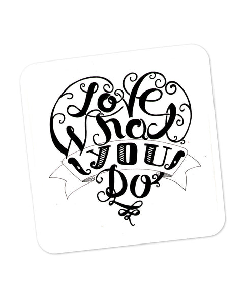 Love What You Do Coaster Online India