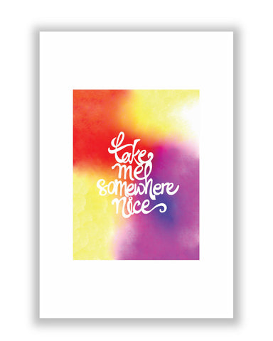 Buy Art Posters Online | Take me to Someplace Nice Quirky Poster | PosterGuy.in