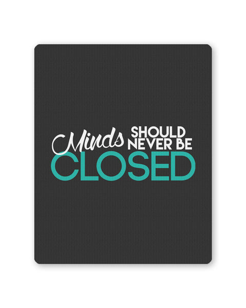 PosterGuy | Minds Should Never Be Closed Mouse Pad 1243016016 Online India
