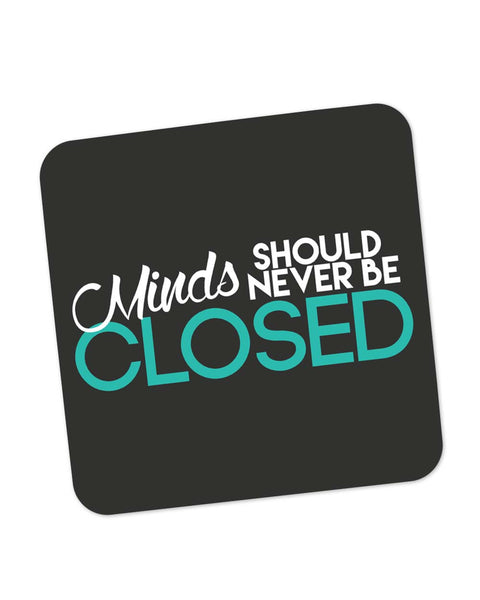 Coasters | Minds Should Never Be Closed Coaster 1243016029 Online India | PosterGuy.in