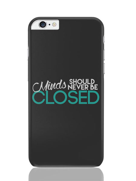 iPhone 6 Plus / 6S Plus Covers & Cases | Minds Should Never Be Closed iPhone 6 Plus / 6S Plus Covers and Cases Online India