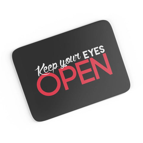 Keep Your Eyes Open A4 Mousepad Online India