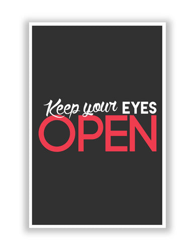 Posters | Keep Your Eyes Open Poster Online India