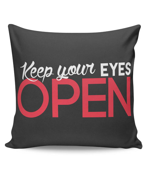 PosterGuy | Keep Your Eyes Open Cushion Cover Online India