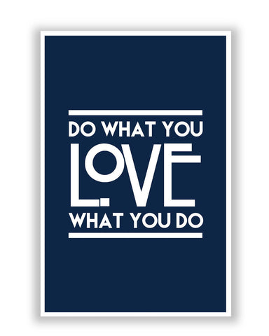 Posters | Do What You Love What You Do Poster Online India