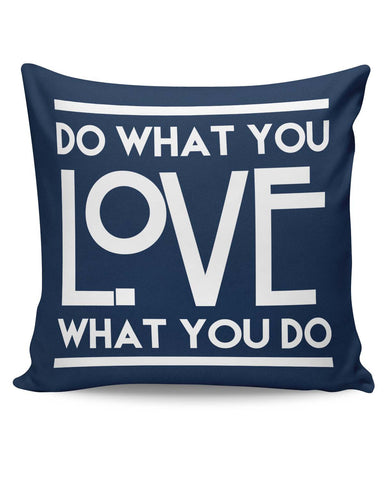 PosterGuy | Do What You Love What You Do Cushion Cover Online India