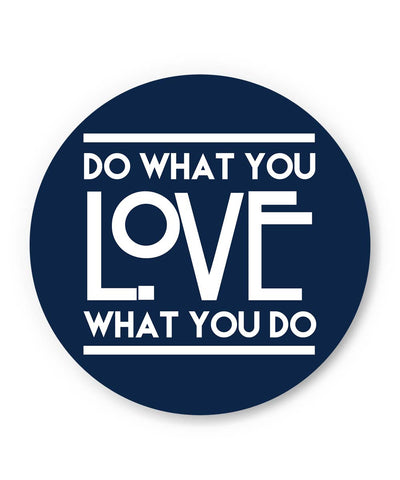 PosterGuy | Do What You Love What You Do Fridge Magnet 1243036019 Online India