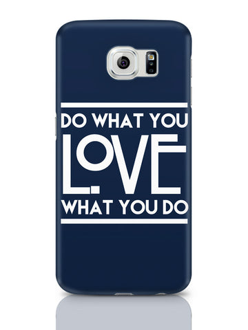 Samsung Galaxy S6 Covers & Cases | Do What You Love What You Do Samsung Galaxy S6 Covers & Cases Online India