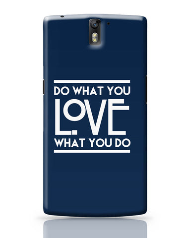 OnePlus One Covers | Do What You Love What You Do OnePlus One Cover Online India