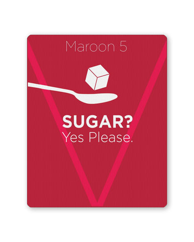 PosterGuy | Sugar Yes Please | Maroon 5 Inspired Mouse Pad 1243047316 Online India