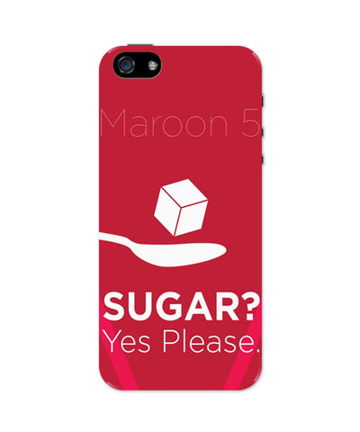iPhone 5 / 5S Cases| Sugar Yes Please | Maroon 5 Inspired iPhone 5 / 5S Case 1243047317 Online India