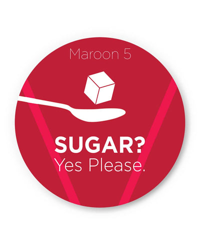 Coasters | Sugar Yes Please | Maroon 5 Inspired Coaster 1243047319 Online India | PosterGuy.in