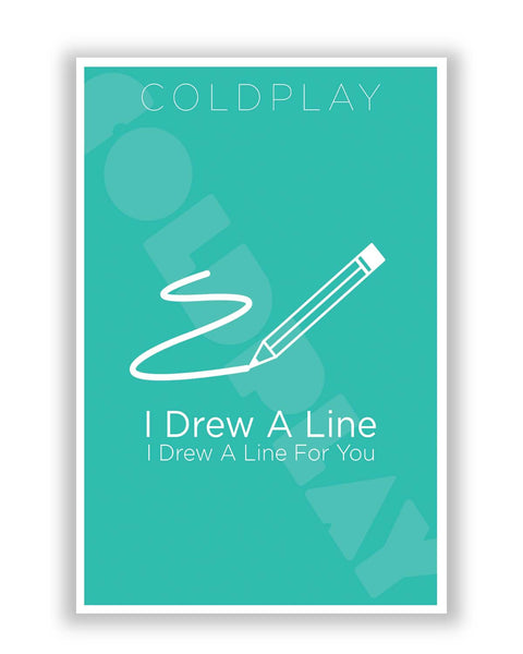 Posters | I Drew a Line For You | Coldplay Inspired Poster Online India