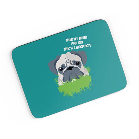 Who's a Good Boy | Pug Funny Face A4 Mousepad Online India