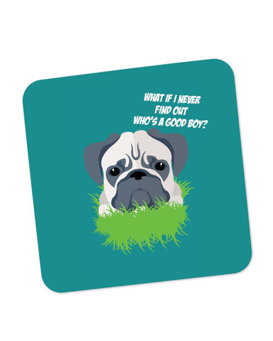 Coasters | Who's a Good Boy | Pug Funny Face Coaster 1243108329 Online India | PosterGuy.in