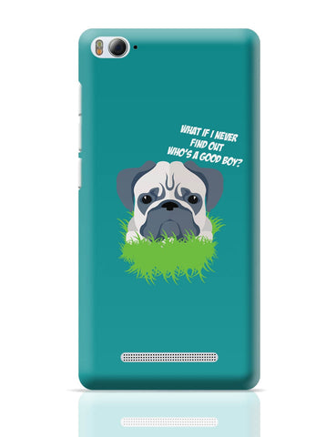 Xiaomi Mi 4i Covers | Who's a Good Boy | Pug Funny Face Xiaomi Mi 4i Cover Online India