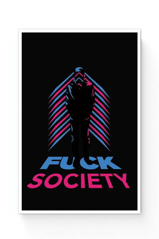 Posters Online | Fuck Society Mr. Robot Inspired Art (Black) Poster Online India | Designed by: Rohit Malhotra