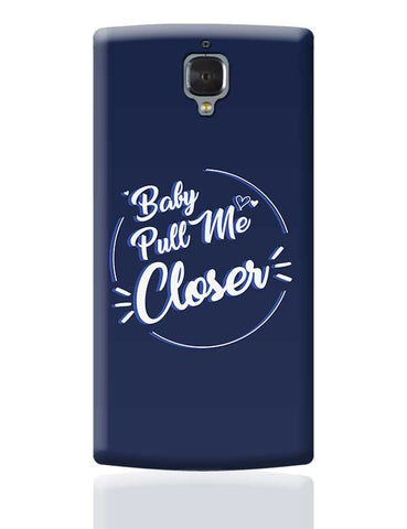 Pull Me Closer! OnePlus 3 Covers Cases Online India