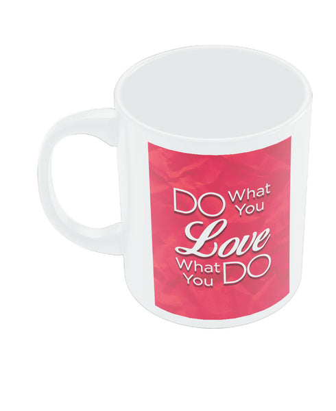 Do what you Love and Love what You Do Coffee Mug Online India