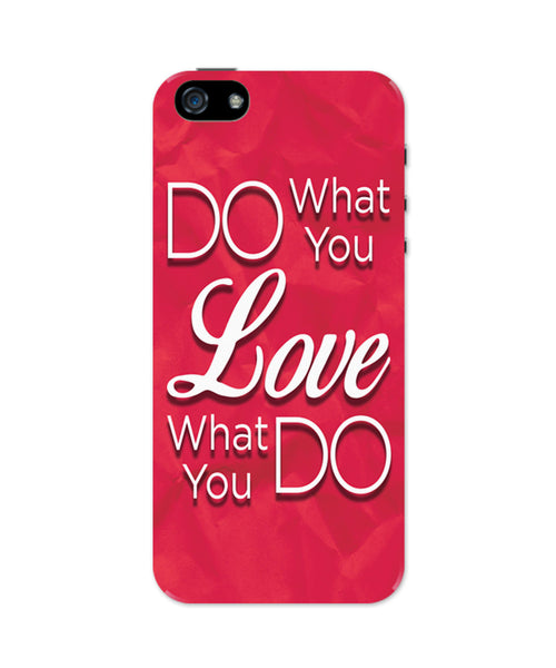 Do what you Love and Love what You Do iPhone 5 / 5S Case