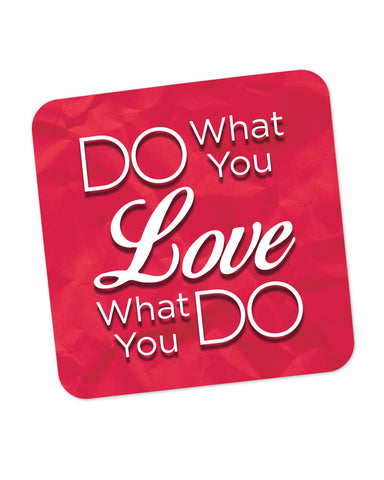 Do what you Love and Love what You Do Coaster Online India