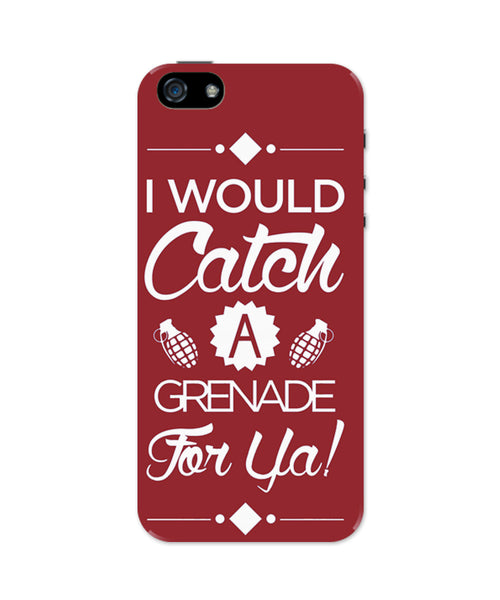 I Would Catch a Granade for You iPhone 5 / 5S Case