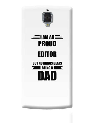 I am A Proud Editor  But Nothing Beats Being a Dad | Gift for Editor  OnePlus 3 Covers Cases Online India