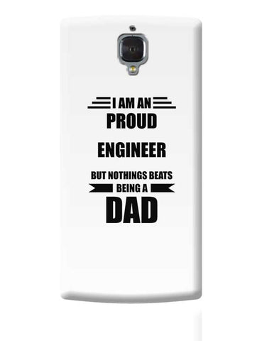 I am A Proud Engineer  But Nothing Beats Being a Dad | Gift for Engineer  OnePlus 3 Covers Cases Online India