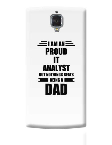 I am A Proud It Analyst But Nothing Beats Being a Dad | Gift for It Analyst OnePlus 3 Covers Cases Online India