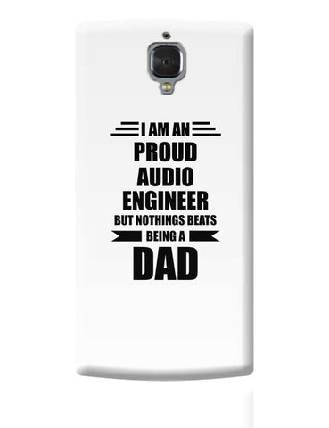 I am A Proud Audio Engineer But Nothing Beats Being a Dad | Gift for Audio Engineer OnePlus 3 Covers Cases Online India