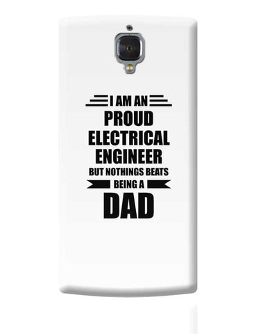 I am A Proud Electrical Engineer But Nothing Beats Being a Dad | Gift for Electrical Engineer OnePlus 3 Covers Cases Online India