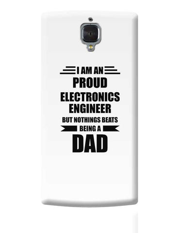 I am A Proud Electronics Engineer But Nothing Beats Being a Dad | Gift for Electronics Engineer OnePlus 3 Covers Cases Online India