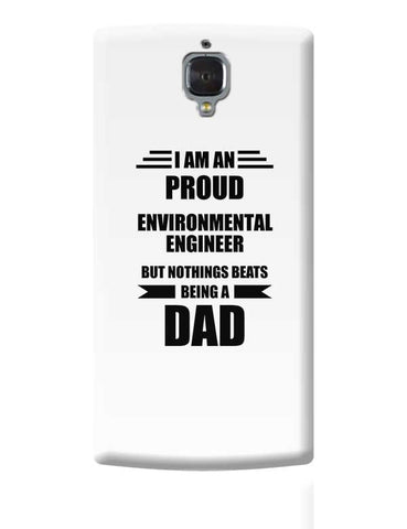 I am A Proud Environmental Engineer But Nothing Beats Being a Dad | Gift for Environmental Engineer OnePlus 3 Covers Cases Online India