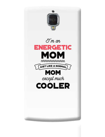 I'm A Php Developer Mom, Just Like A Normal Mom Except Way Cooler | Gift for Php Developer OnePlus 3 Covers Cases Online India