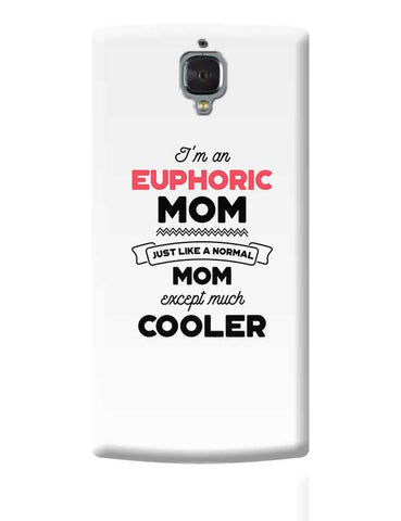 I'm A Pr Manager Mom, Just Like A Normal Mom Except Way Cooler | Gift for Pr Manager OnePlus 3 Covers Cases Online India
