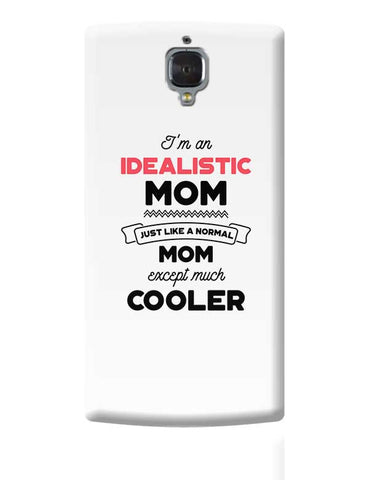 I'm A Process Developer Mom, Just Like A Normal Mom Except Way Cooler | Gift for Process Developer OnePlus 3 Covers Cases Online India