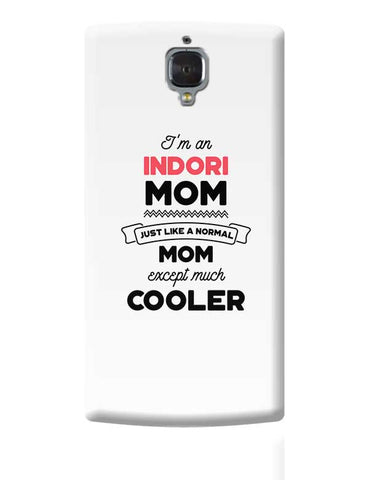 I'm A Project Manager Mom, Just Like A Normal Mom Except Way Cooler | Gift for Project Manager OnePlus 3 Covers Cases Online India