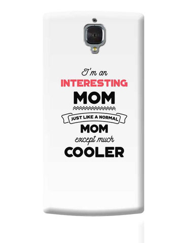 I'm A Rock Climber Mom, Just Like A Normal Mom Except Way Cooler | Gift for Rock Climber OnePlus 3 Covers Cases Online India
