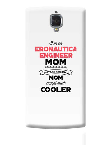 I'm A Sap Consultant Mom, Just Like A Normal Mom Except Way Cooler | Gift for Sap Consultant OnePlus 3 Covers Cases Online India