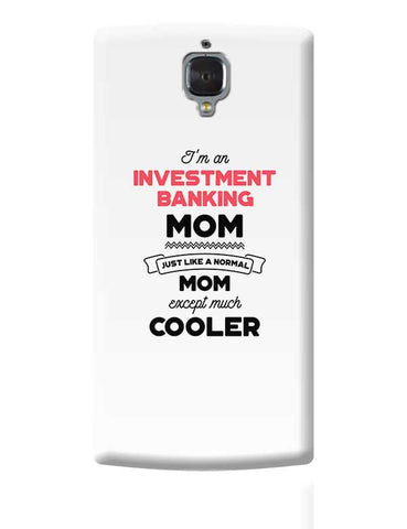 I'm A Systems Analyst Mom, Just Like A Normal Mom Except Way Cooler | Gift for Systems Analyst OnePlus 3 Covers Cases Online India