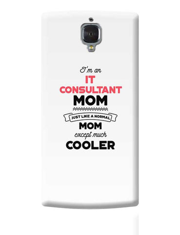 I'm A Technology Manager Mom, Just Like A Normal Mom Except Way Cooler | Gift for Technology Manager OnePlus 3 Covers Cases Online India