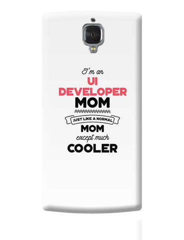 I'm A Web Designer Mom, Just Like A Normal Mom Except Way Cooler | Gift for Web Designer OnePlus 3 Covers Cases Online India