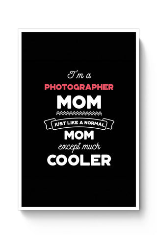 Buy I'm A Funny Mom, Just Like A Normal Mom Except Way Cooler | Gift for Funny Poster