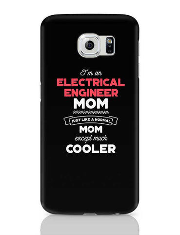 I'm A Software Manager Mom, Just Like A Normal Mom Except Way Cooler | Gift for Software Manager Samsung Galaxy S6 Covers Cases Online India