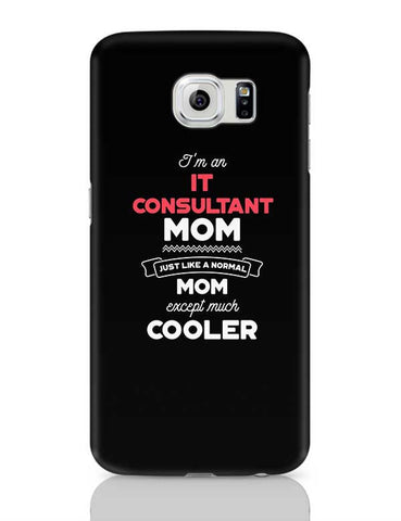 I'm A Technology Manager Mom, Just Like A Normal Mom Except Way Cooler | Gift for Technology Manager Samsung Galaxy S6 Covers Cases Online India