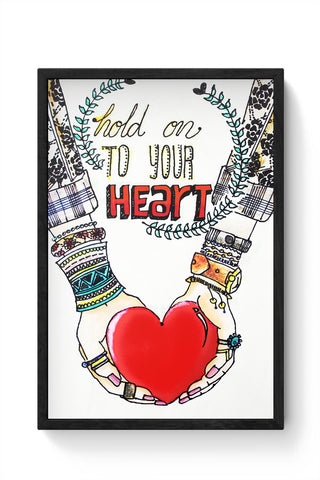 Hold on to your heart Matte Framed Poster