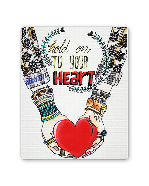 Mouse Pads | Hold on to your heart Mouse Pad Online India | PosterGuy.in